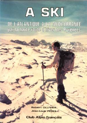 """""""A ski de l'Atlantique à la Méditerranée"""""""
